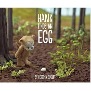 Hank Finds An Egg by Rebecca Dudley