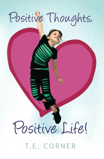 Children's Book: Positive Thoughts, Positive Life!