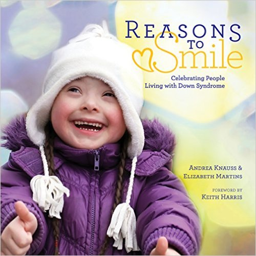 Reasons to Smile - Celebrating People Living with Down Syndrome